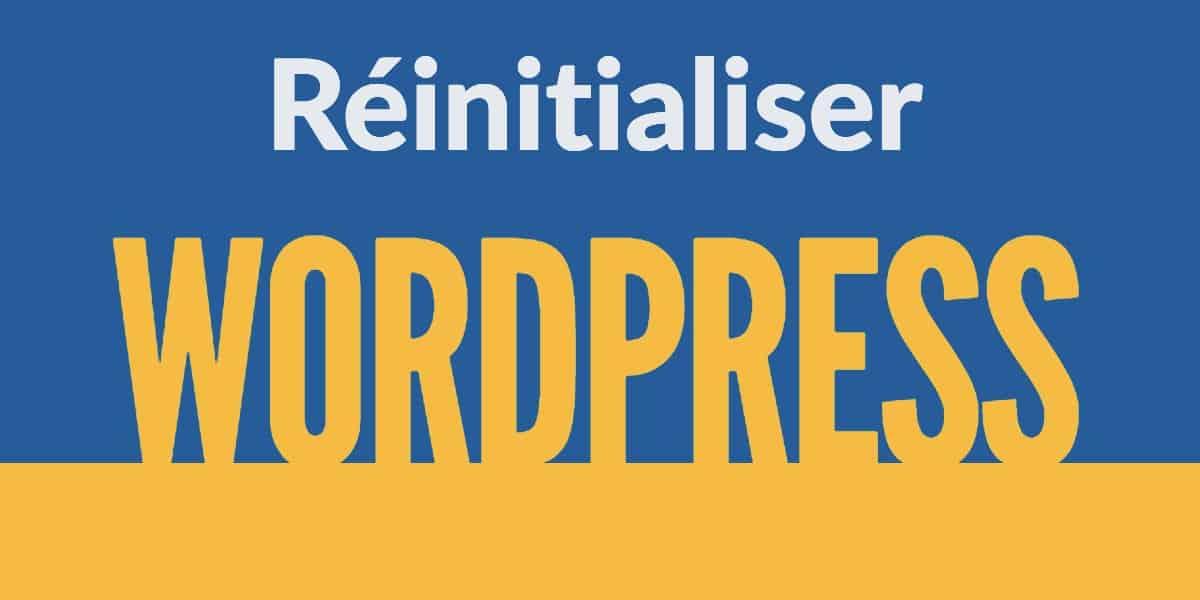 réinitialiser wordpress blog